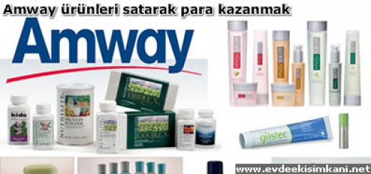 Amway ürünleri satarak para kazanmak